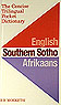 The concise trilingual pocket dictionary: English Southern Sotho Afrikaans